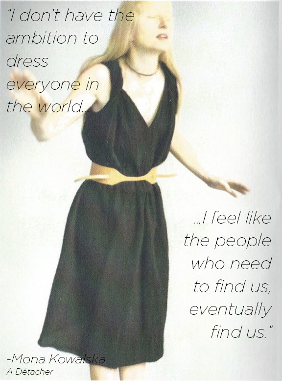 Mona Kowalska A Detacher Designer Quote from StyleLikeU Interview | DeSmitten